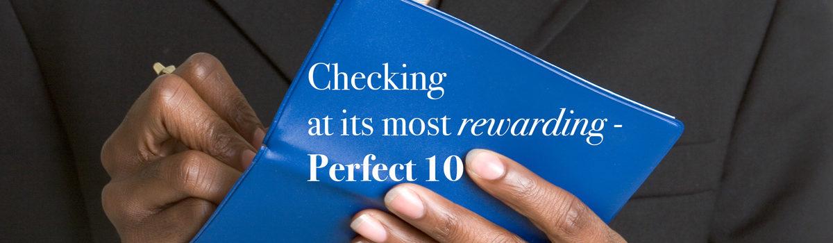 Checking at its most rewarding - Perfect 10